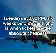 Tuesdays at 3:00 PM, six weeks before your flight, is when tickets are the absolute cheapest