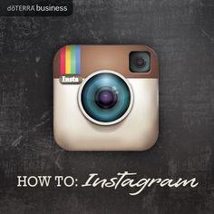 Social Media How to: Instagram | dōTERRA Business Blog             www.mydoterra.com/lisacusano