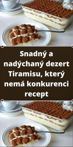 Snadný a nadýchaný dezert Tiramisu, který nemá konkurenci recept Tiramisu, Waffles, Cereal, Cheesecake, Deserts, Food And Drink, Sweets, Beef, Baking