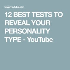 12 BEST TESTS TO REVEAL YOUR PERSONALITY TYPE - YouTube