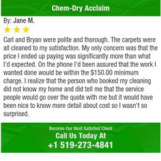 Carl and Bryan were polite and thorough. The carpets were all cleaned to my satisfaction....
