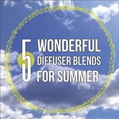 Check out these 5 Wonderful Diffuser Blends for Summer - more relevant than ever with the challenges of being back in school! | #essentialoil #essentialoils #diffuserblends