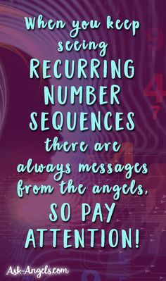 When you keep seeing recurring number sequences there are always messages from the angels, so pay attention!