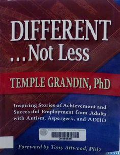 Different ... Not less / Temple Grandin.  Arlington, TX : Future Horizons, 2012. #autismo Muestra bibliográfica con motivo del Día Internacional del Síndrome de Asperger organizada por la Biblioteca de la Facultad de Psicología. #BibliotecaUGR #SindromedeAsperger #exposiciones Abierta febrero - marzo 2017.