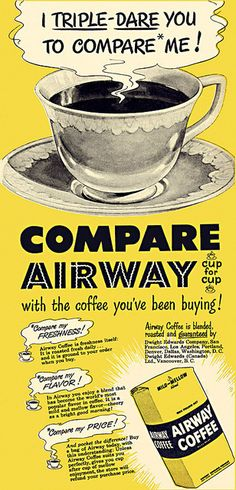 Airway Coffee Ad, 1948 From the August issue of Family Circle magazine. Vintage Advertisements, Vintage Ads, Vintage Prints, Vintage Posters, Best Coffee, My Coffee, Coffee Shop, Coffee Cups, Coffee Talk