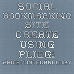 Social Bookmarking Site Create Using Pligg! - SamayonTechnology