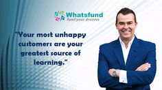 """Your most unhappy customers are your greatest source of learning.""  www.whatsfund.com"