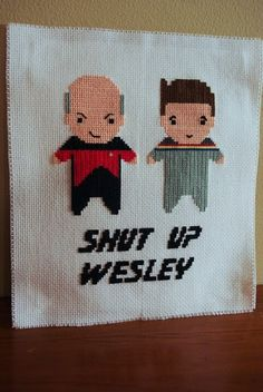 Shut Up Wesley Third attempt at cross stitching. Made this for my husband's Star Trek shrine in his office. Cross Stitching, Cross Stitch Embroidery, Embroidery Patterns, Cross Stitch Patterns, Star Trek Cross Stitch, Cross Stitch Love, Start Trek, Nerd Crafts, Needlepoint