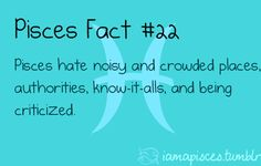 #pisces hate noisy crowded places, people who think they know it all and also…
