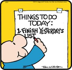 Just for Laugh-Humor on Procrastination Ziggy Cartoon, Adhd Funny, Adhd Humor, Procrastination Humor, Things To Do Today, Funny Comic Strips, Thats The Way, Just For Laughs, Funny Comics