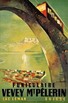1950 Swiss travel poster for the Vevey - Mt-Pelerin railways over the Lake of Geneva, Switzerland vintage travel poster Vevey, Most Famous Artists, Ville France, A4 Poster, Poster Wall, Rest Of The World, Vintage Travel Posters, Vintage Advertisements, Canvas Art