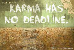 Karma has no deadline.   # Pin++ for Pinterest #