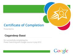 Message From Google -   Congratulations! Here is the certificate you earned through your participation in Power Searching with Google. Below are your assessment scores.    Mid-class assessment score:  100%  Post-class assessment score:  100%
