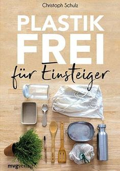 Küche ohne Plastik - 17 Ideen für die plastikfreie Küche Equipping the kitchen without plastic? Especially in the kitchen you can avoid plastic waste. And these are my ideas for a plastic Cuisines Diy, Lunch Boxe, Be Natural, Plastic Waste, Green Life, Go Green, Diy Cleaning Products, Cleaning Diy, Homemade