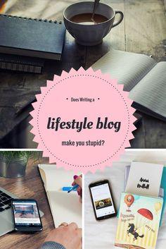 Does Writing a lifestyle blog make you stupid?
