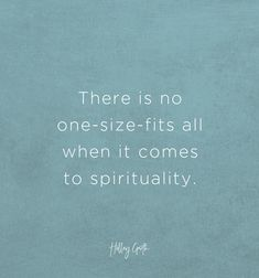 There is no one-size-fits all when it comes to spirituality. Scriptures, Verses, Hard Days, Inspiring Quotes, One Size Fits All, Writers, Organize, Encouragement, Spirituality