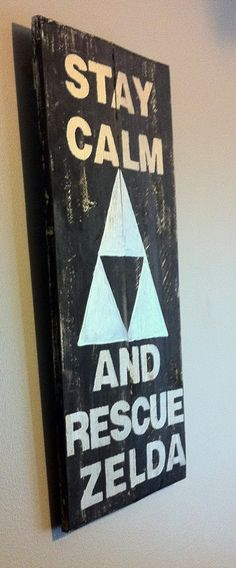 """Nintendo's Legend of Zelda reclaimed wood sign """"Stay calm and rescue Zelda"""" by emc2squared on Etsy"""