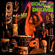 The Soul Of The Drums - Les Baxter 1963 Exotica Easy Listening Lp Cover, Vinyl Cover, Cover Art, Kitsch, Easy Listening, Tiki Art, Tiki Tiki, Vintage Tiki, Vintage Ads