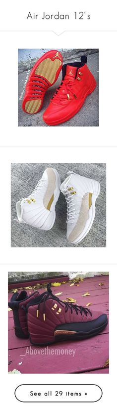 """Air Jordan 12""s"" by jaaykashh ❤ liked on Polyvore featuring shoes, s h o e s, jordan, jordans, sneakers, footwear and jordan 12"