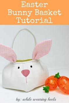Bunny Easter Basket Tutorial - I simply love this. If you're a novice sewer, go ahead and try it! You may surprise yourself with such a great outcome!