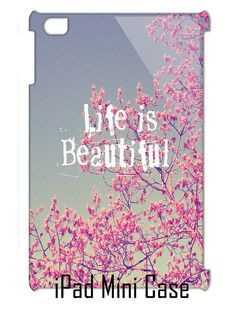 "iPad Cases 2-3, Mini iPad Cases, Inspirational Photograph ""Life Is Beautiful"""