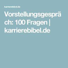 Vorstellungsgespräch: 100 Fragen | karrierebibel.de