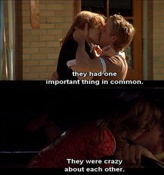 They had one important thing in common. They were crazy about eachother.  The notebook