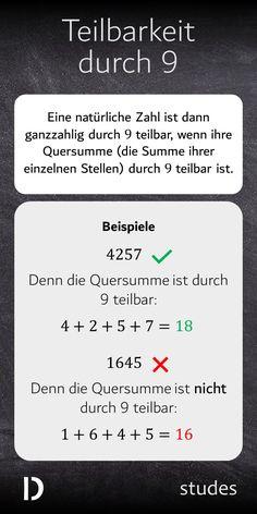 Eine natürliche Zahl ist dann ganzzahlig durch #9 #teilbar, wenn ihre #Quersumme durch 9 teilbar ist. Die Quersumme einer Zahl erhälst du, indem du die einzelnen Ziffern einer Zahl addierst.