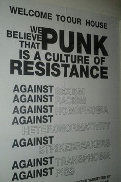 Punk. A culture of resistance. Against narrow minded visions.