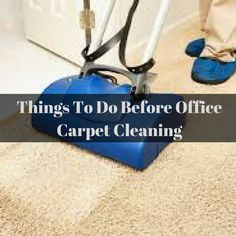 7 Things To Do Before Office Carpet Cleaning. #OfficeCleaning