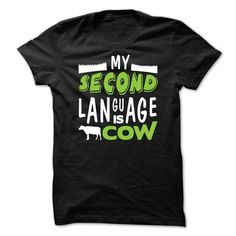 Spiffy pet T shirts...  My Second Language Is COW