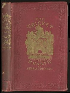 1840-1849 | The Cricket on the Hearth: A Fairy Tale of Home, a novella by Charles Dickens RBSCP