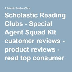 Scholastic Reading Clubs - Special Agent Squad Kit customer reviews - product reviews - read top consumer ratings