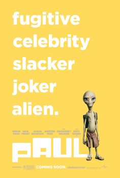 Paul -- 2011 - Take an insane road trip with two sci-fi geeks and a smart-ass alien (voiced by Seth Rogen) in the Unrated version of Paul, the outrageous comedy adventure from the director of Superbad.♥♥♥