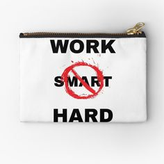 'Work Hard not Smart' Zipper Pouch by RIVEofficial My Portfolio, A Funny, Zipper Pouch, Makeup Yourself, Sarcasm, Are You The One, Work Hard, Entrepreneur, Custom Design
