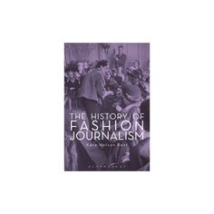 History of Fashion Journalism (Hardcover) (Kate Nelson Best)