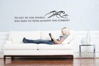 """To get to the source, you have to swim against the current"" WallSpirit - Wall Decals, Decor and Tattoos - words, phrases and quotes"