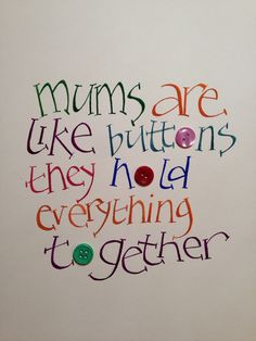 My original calligraphy written in gouache for the Mendip Calligraphy Group exhibition. Mothers Day Signs, Mothers Day Quotes, Mom Quotes, Mothers Love, Happy Mothers Day, Quotes To Live By, Best Quotes, Funny Quotes, Being A Mum Quotes