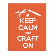 Crafting Print Craft Room Decor Keep Calm and by HausofAriella, $15.00