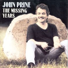 The Missing Years - John Prine | Songs, Reviews, Credits | AllMusic