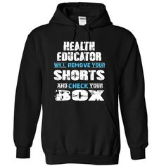 HEALTH EDUCATOR will remove your shorts and check your box T Shirts, Hoodies. Get it now ==► https://www.sunfrog.com/Funny/HEALTH-EDUCATOR-will-remove-your-shorts-and-check-your-box-9621-Black-17620306-Hoodie.html?41382 $38.99