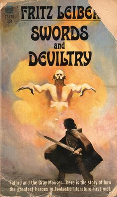 Cover by Jeffrey Jones - Swords and Deviltry by Fritz Leiber was first published in The first book in the Fafhrd and the Gray Mouser series, it includes the story of how they met. Fantasy Book Covers, Book Cover Art, Fantasy Books, Fantasy Authors, Fantasy Fiction, Book Art, Ace Books, Sci Fi Books, Read Books