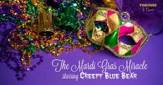 Mardi Gras Miracle (LOL hilarious) - Learn more about the creepy blue bear and what he has to do with our Mardi Gras.. You will laugh, maybe cry, but definitely want to break out the lysol. Humor |Funny| Mother