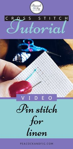 Cross stitch tutorial for how to do a pin stitch on linen or any other fine evenweave fabric