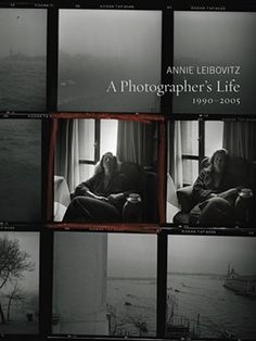 A Photographer's Life - Anne Leibovitz
