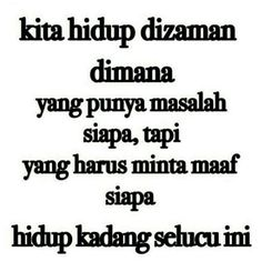 Most Popular Quotes Indonesia Singkat Bijak Ideas Rude Quotes, Jokes Quotes, Boy Quotes, Faith Quotes, Happy Quotes, Funny Quotes, Wisdom Quotes, Positive Quotes, Funny Riddles