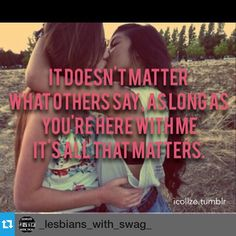 That's right, we are together and that's all that matters! Lgbt Love Quotes, Lesbian Quotes, Lesbian Love, Real Quotes, Couple Quotes, Inspirational Quotes, Bisexual Pride, Gay Pride, Me As A Girlfriend
