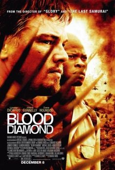 Directed by Edward Zwick.  With Leonardo DiCaprio, Djimon Hounsou, Jennifer Connelly, Kagiso Kuypers. A fisherman, a smuggler, and a syndicate of businessmen match wits over the possession of a priceless diamond.