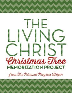"""The Living Christ"" Christmas Tree Memorization Project"