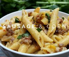 Creamy Sausage & Corn Penne Pasta made with fresh corn & basil, Italian sausage & mascarpone and parmesan cheese. Pasta perfection in 30 minutes.